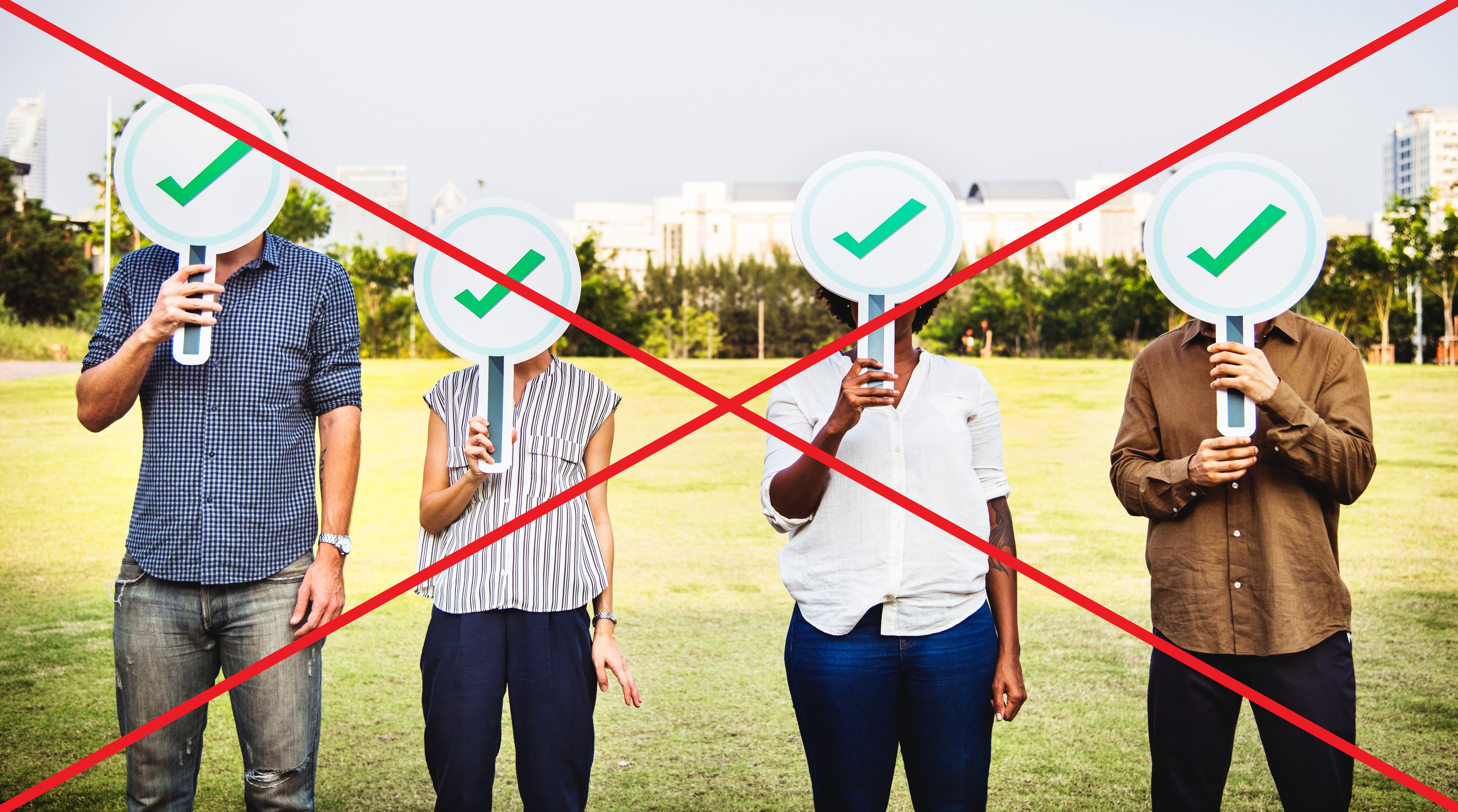 "Big ""x"" over four people holding check marks covering their faces"